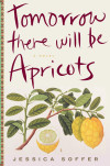 soffer_tomorrowtherewillbeapricots_hres_002